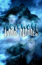 Werewolf Pack Names by celestia-starlight