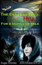 The Descent Into Hell For A Bottle of Milk by XxxOctoberxxX123