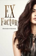 EX Factor by Annehyeong