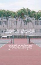 burn book by yeticalsyd