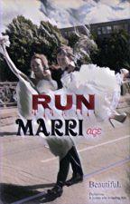 RUN MARRIAGE by rlsyeoja