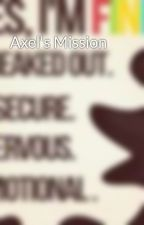 Axel's Mission by WhispersInTheDark