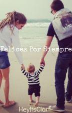 Felices por siempre by HeyItsClar