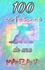 •●100 confesiones de una Manzana●• by -ImManzanaFresca-