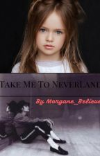 Take Me To Neverland by Morgane_Believe_2908