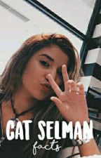 Cat Selman -Facts by idk-mer