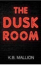 The Dusk Room  by KBMallion