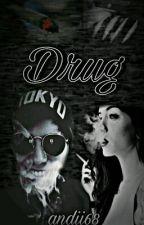 Drug >R.D.G< •Mega Hot•  by -Andrabella-
