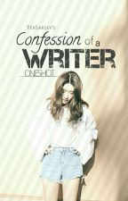 Confession Of A Writer (ONESHOT) by YerSarsey