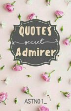 Quotes Secret Admirer by Astn01_