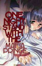 ONE NIGHT STAND WITH THE MAFIA PRINCE by MyHeartsWish