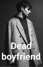 Dead boyfriend ✔ by ILoveLarry9513