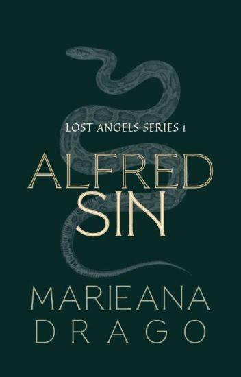 ALFRED SIN (Lost Angels Series #1)   Wattys 2018 Winner