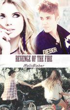 Revenge Of The Fire (Justin Bieber Fan Fiction) by MelisBieber