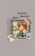 ldh ① | perfectly imperfect  by -kikoeru