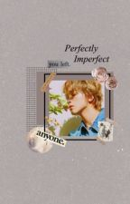 perfectly imperfect | haechan by tsukish1tma