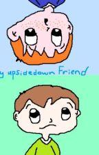 My Upside Down Friend by RandomCartoons677