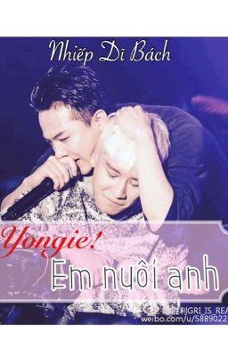 [GRI][NYONGTORY] Yongie em nuôi anh!