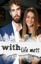 WITH LIFE MESS - SHEO STORY by theFOUR__