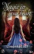 Магия в твоем сердце by Limonka1307