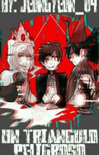 Un Triangulo Peligroso ❤ Yaoi ❤ Bad End Friends  by X_YouGotNoJams_X