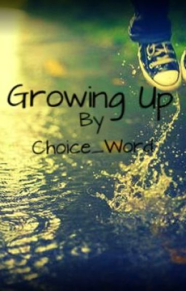 Growing Up by Choice_Word