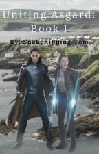 Uniting Asgard [Book One] (UNDER MAJOR CONSTRUCTION) by Snakehipping-Tom