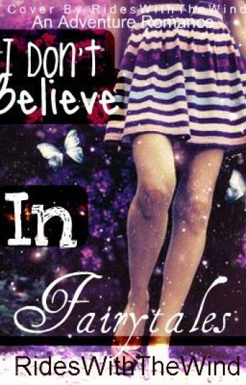I Don't Believe in Fairytales