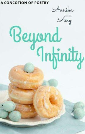 Beyond Infinity by Aanika_