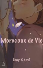 Morceaux de vie. [Boy x Boy] by VernonS-Women