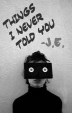 Things I Never Told You // Anecdotal Vol. I by JEllana