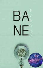 BANE: avenge by LegolassPlus