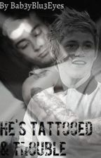 He's Tattooed & Trouble. (Ziall AU) Completed by Bab3yBlu3Eyes