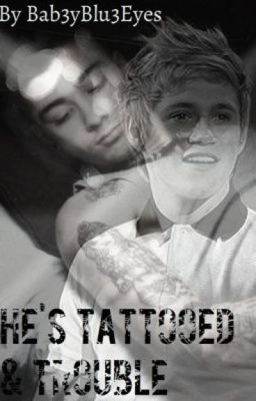 He's Tattooed & Trouble. (Ziall AU) Completed