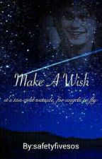 Make A Wish {M.C} by sosdisconnected