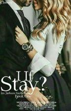 ❝If I Stay?❞ ➣ ijb by Chwexy