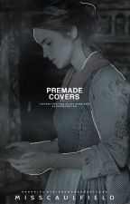 premade covers by misscaulfield