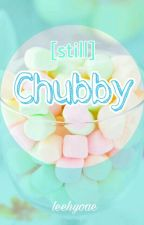 [still] Chubby ▪vk my▪ by leehyoae