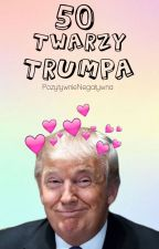 50 twarzy Trumpa by PozytywnieNegatywna
