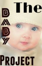 The Baby Project by TheRealMinionMuncher