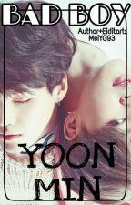 [Shortfic][BTS][Yoonmin] Bad Boy Cũng Chỉ Là Đồ Ngốc by MeiYG93