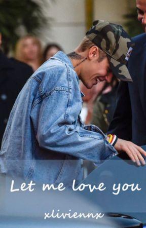 Let me love you by xliviennx