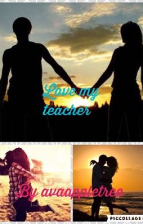 Love my teacher by avaappletree