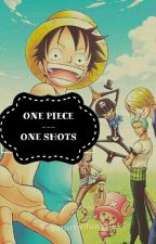 ⛵One Piece  {One Shots} ⛵ by -BountyHunter-