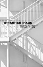 attached | faze by muffinsmendez