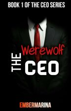 The Werewolf CEO 1 of The CEO Series by embermarina