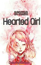 Broken Hearted Girl ✔️ by DelutionIlution