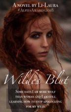Wildes Blut [02] #CelestialAward18 #Brilliants2018 #AlphaAwards2018 by Li-Laura