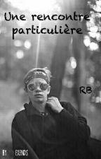 Une Rencontre Particulière  [R.B] by exends