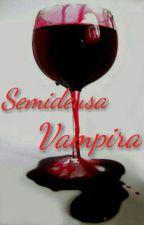 Semideusa Vampira [CONCLUIDA] by tatianeast
